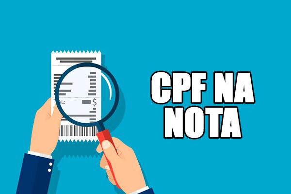 Por que cadastrar o CPF na nota?